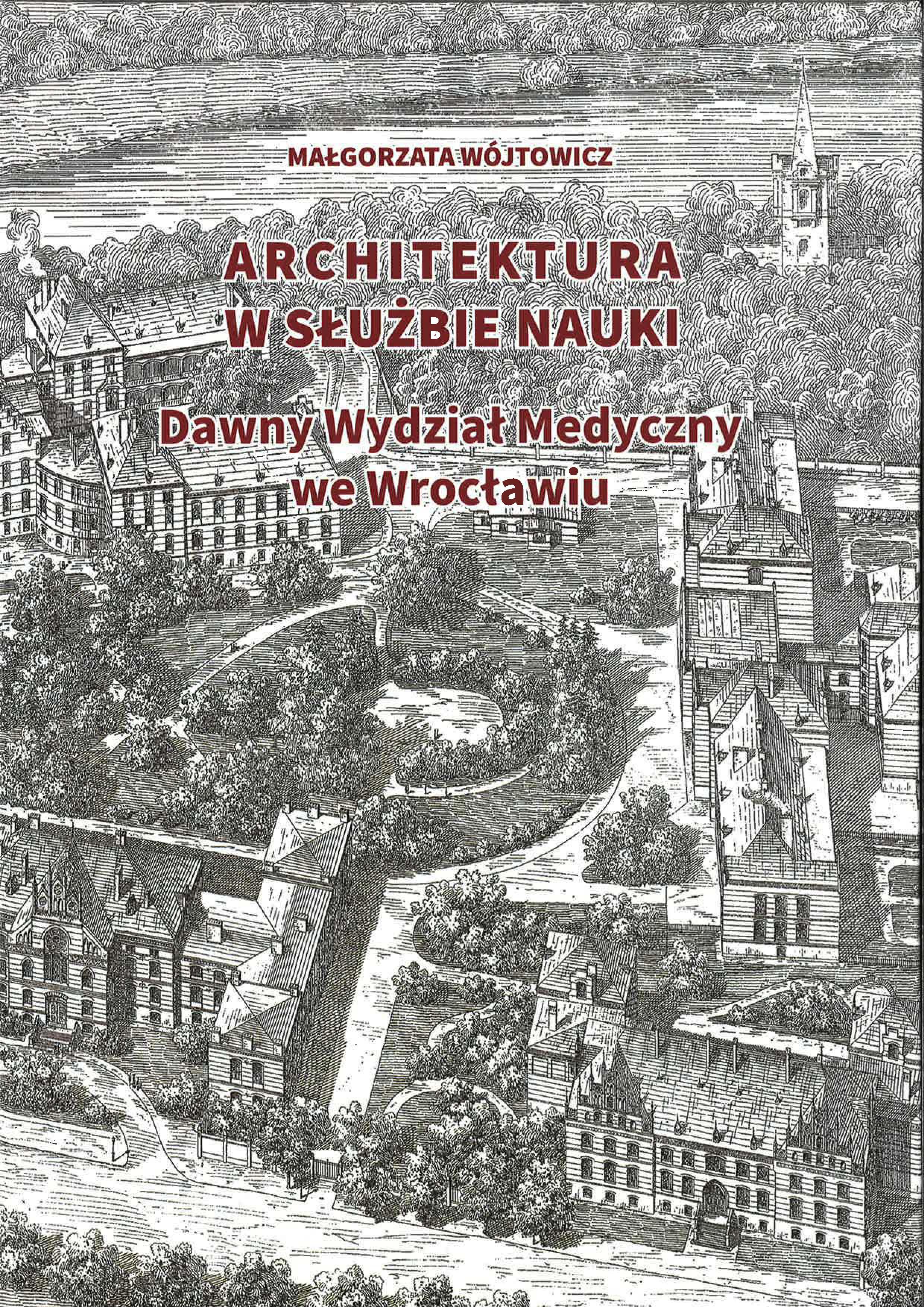 Architektura w służbie nauki. Dawny Wydział Medyczny we Wrocławiu