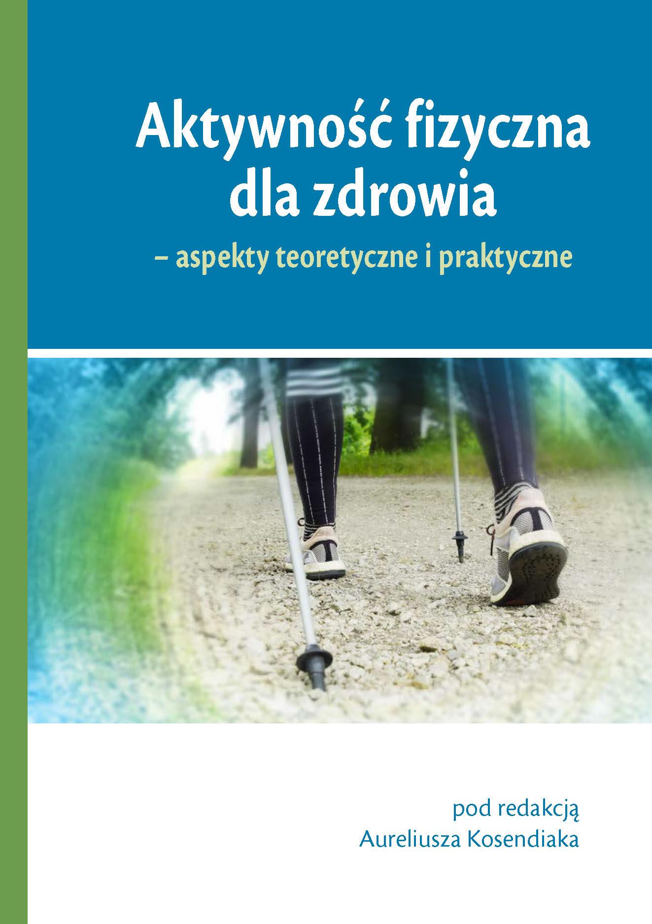 Aktywność fizyczna dla zdrowia – aspekty teoretyczne i praktyczne